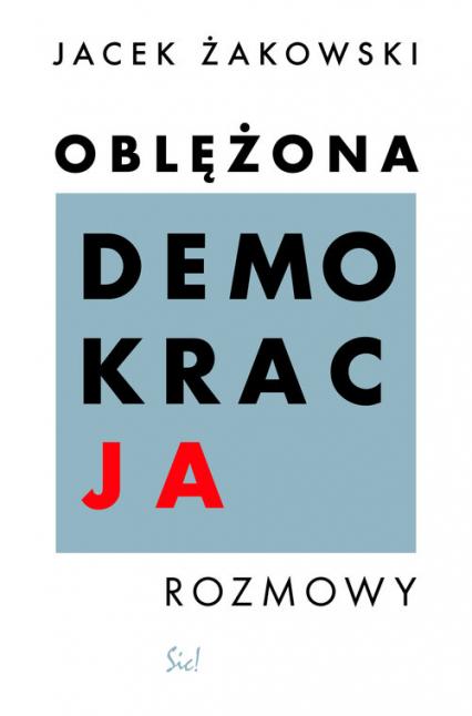 Oblężona demokracja - Jacek Żakowski   okładka