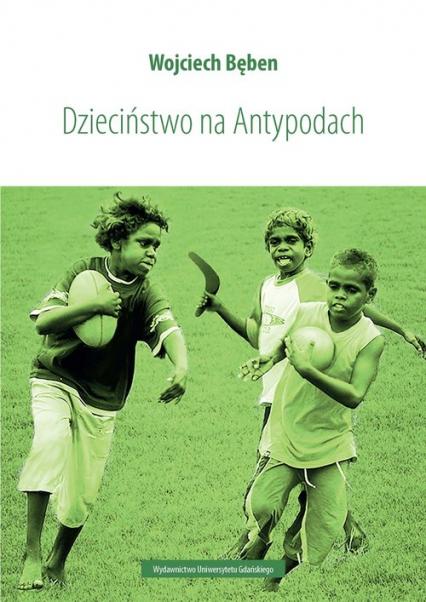 Dzieciństwo na Antypodach - Wojciech Bęben | okładka