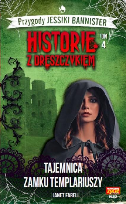 Historie z dreszczykiem J.Bannister 4 Tajemnica zamku templariuszy - Janet Farell | okładka
