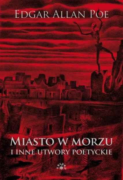 Miasto w morzu i inne utwory poetyckie - Poe Edgar Allan | okładka