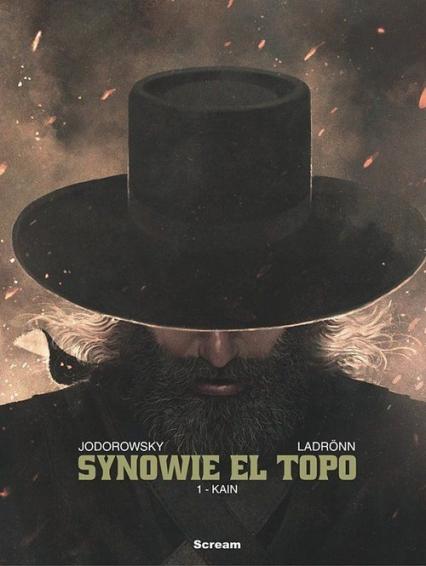 Synowie el Topo Tom 1 Kain - Alejandro Jodorowsky   okładka
