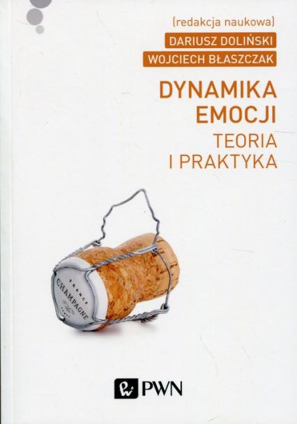 Dynamika emocji Teoria i praktyka -  | okładka