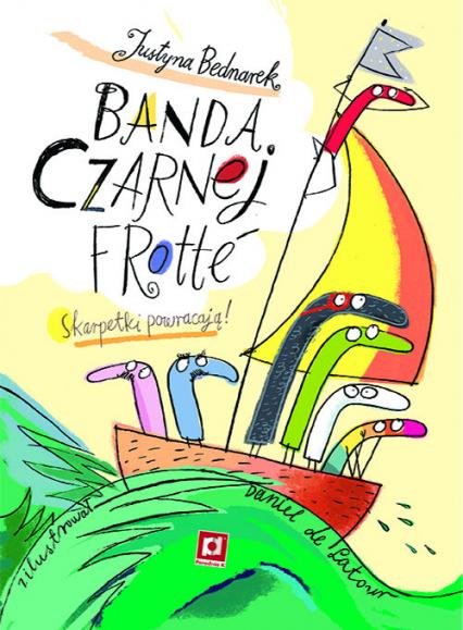 Banda Czarnej Frotte - Bednarek Justyna, de Latour Daniel | okładka