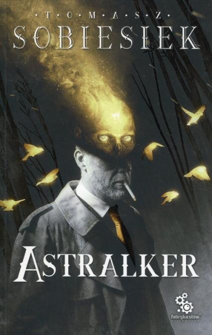 Astralker - Tomasz Sobiesiek | okładka