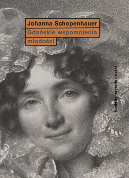 Gdańskie wspomnienia młodości - Joanna Schopenhauer   okładka