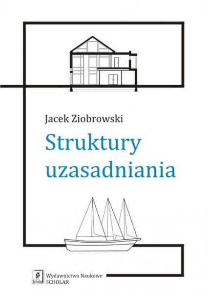 Struktury uzasadniania - Jacek Ziobrowski | okładka