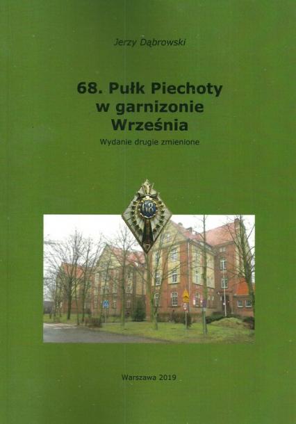 68. Pułk Piechoty w garnizonie Września - Jerzy Dąbrowski | okładka