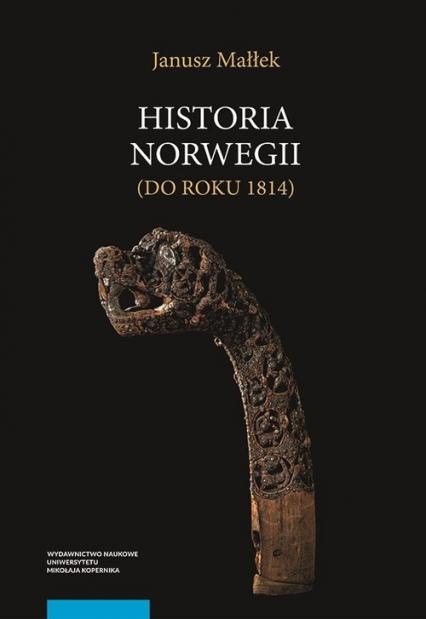 Historia Norwegii do roku 1814 - Janusz Małłek   okładka