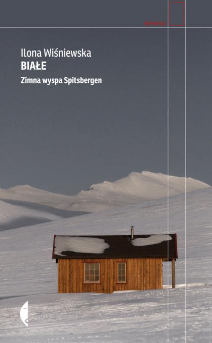 Białe Zimna wyspa Spitsbergen - Ilona Wiśniewska | okładka