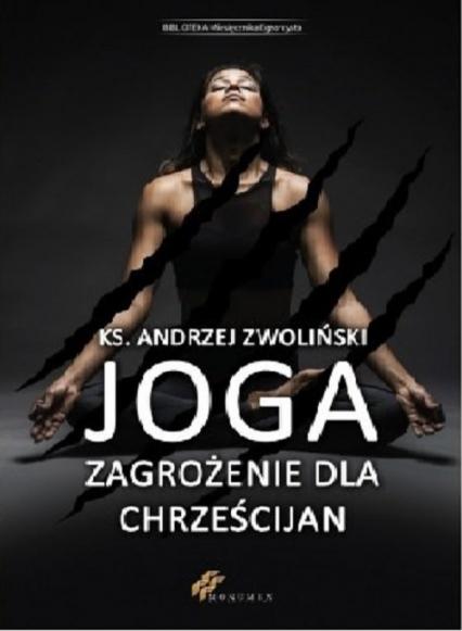 Joga Zagrożenie dla chrześcijan - Andrzej Zwoliński | okładka