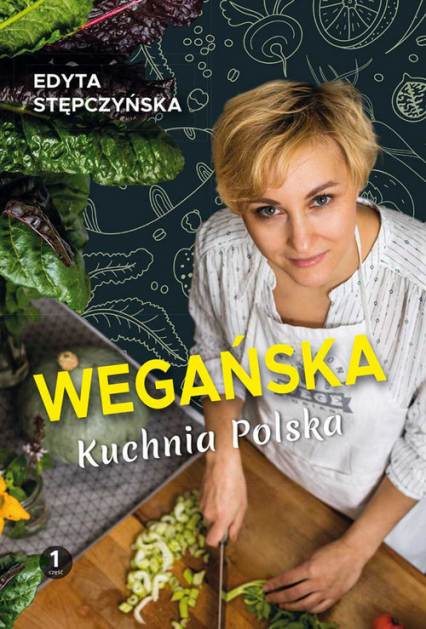 Wegańska kuchnia polska - Edyta Stępczyńska | okładka