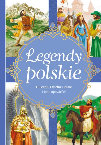 Legendy polskie O Lechu, Czechu, Rusie i inne opowieści - Ewa Stadtmuller | okładka
