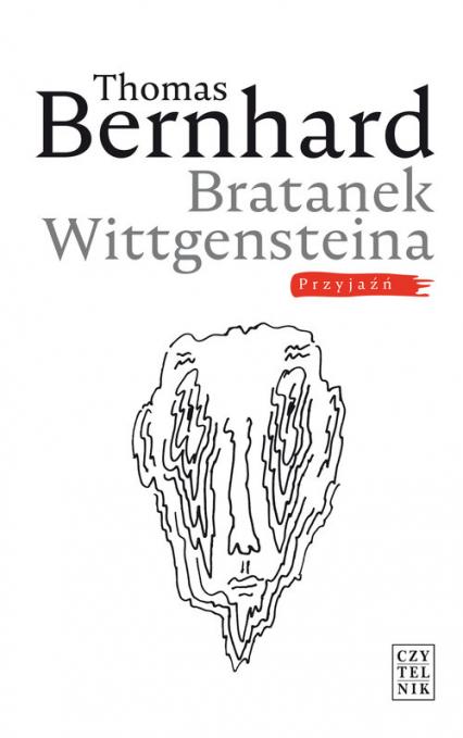 Bratanek Wittgensteina Przyjaźń - Thomas Bernhard | okładka