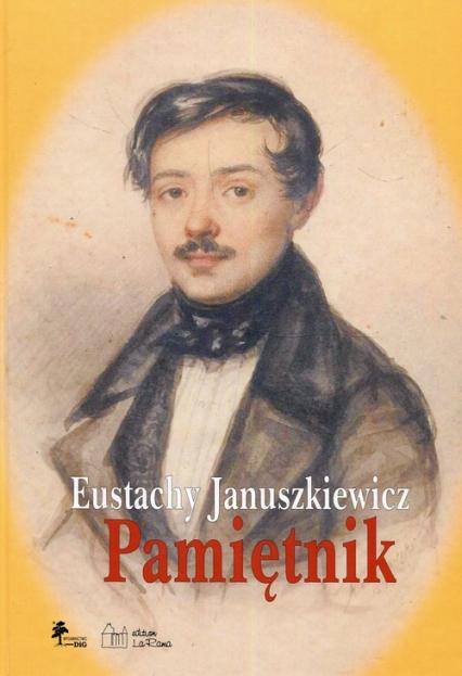 Eustachy Januszkiewicz Pamiętnik -  | okładka