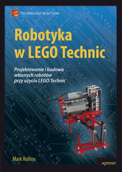 Robotyka w Lego Technic - Mark Rollins | okładka