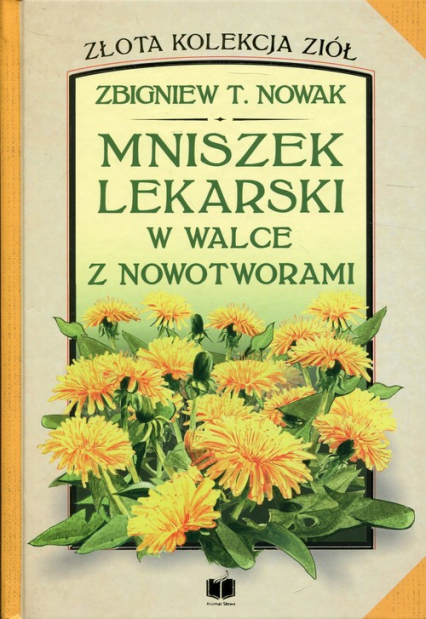 Mniszek lekarski w walce z nowotworami - Nowak Zbigniew T. | okładka