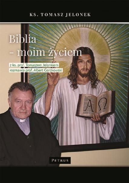 Biblia moim życiem Wywiad - Tomasz Jelonek | okładka