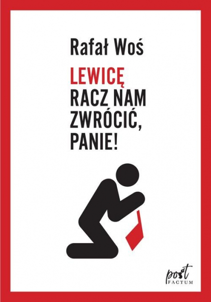Lewicę racz nam zwrócić Panie - Rafał Woś   okładka