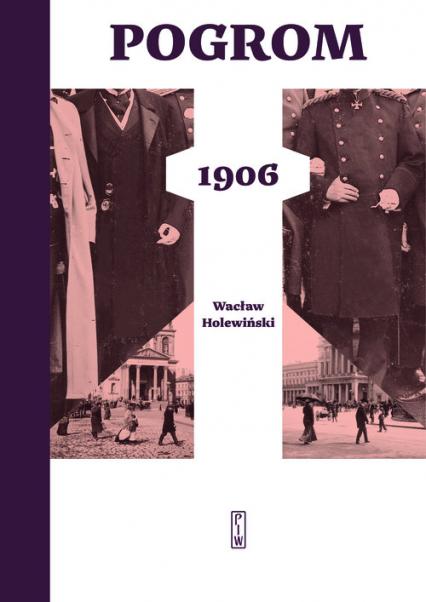 Pogrom 1906 - Wacław Holewiński | okładka