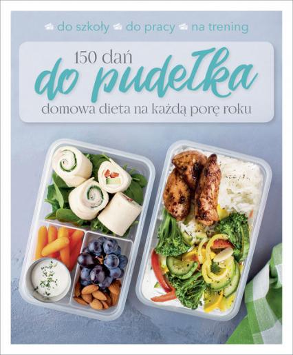 150 dań do pudełka Domowa dieta na każdą porę roku -  | okładka