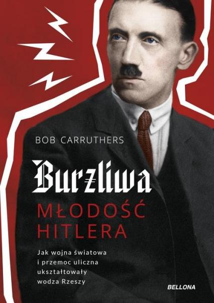 Burzliwa młodość Hitlera - Bob Carruthers | okładka