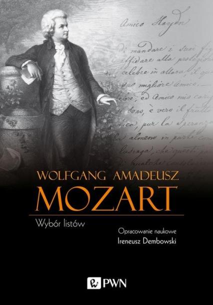 Wolfgang Amadeusz Mozart Wybór listów - Mozart Wolfgang Amadeusz   okładka