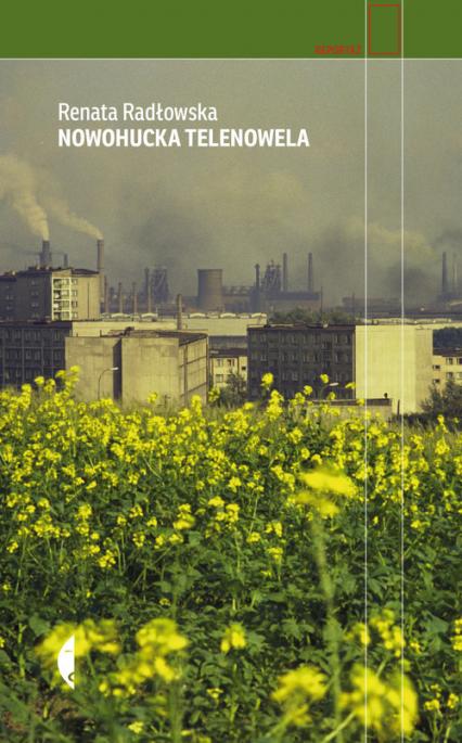 Nowohucka telenowela - Renata Radłowska | okładka