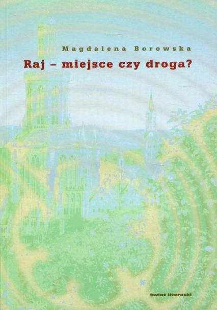 Raj - miejsce czy droga? - Magdalena Borowska | okładka