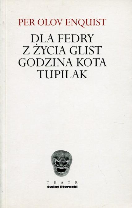 Dla Fredy Z życia glist Godzina Kota Tupilak - Enquist Olov Per | okładka