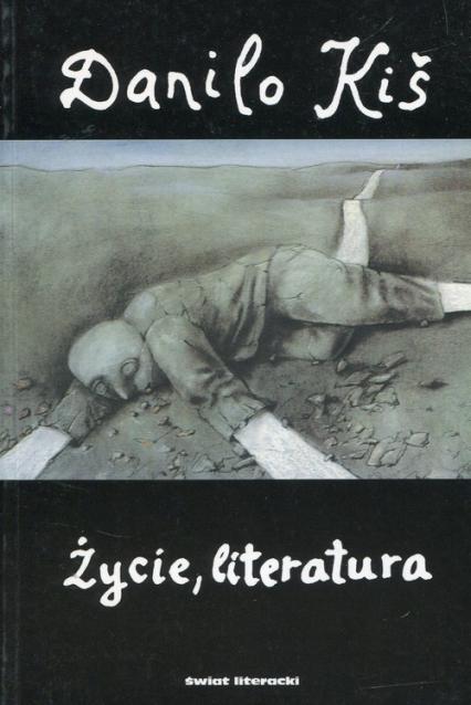 Życie literatura Tom 4 - Danilo Kiś   okładka