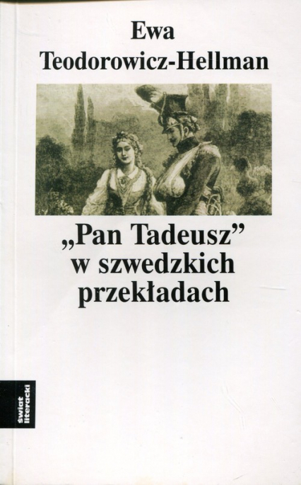 Pan Tadeusz w szwedzkich przekładach - Ewa Teodorowicz-Hellman | okładka