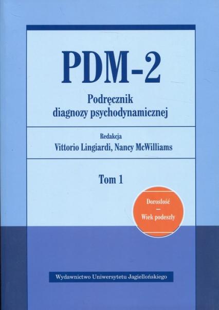 PDM-2 Podręcznik diagnozy psychodynamicznej Tom 1 Dorosłość Wiek podeszły -  | okładka