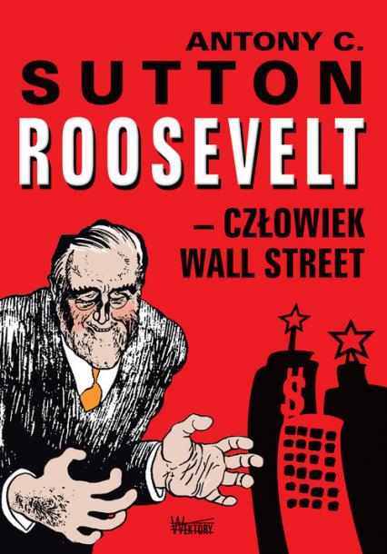 Roosevelt - człowiek Wall Street - Sutton Antony C. | okładka