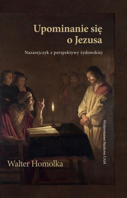 Upominanie się o Jezusa Nazarejczyk z perspektywy żydowskiej - Walter Homolka   okładka