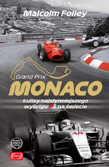 Monaco Kulisy najwspanialszego wyścigu F1 na świecie - Malcolm Folley   okładka
