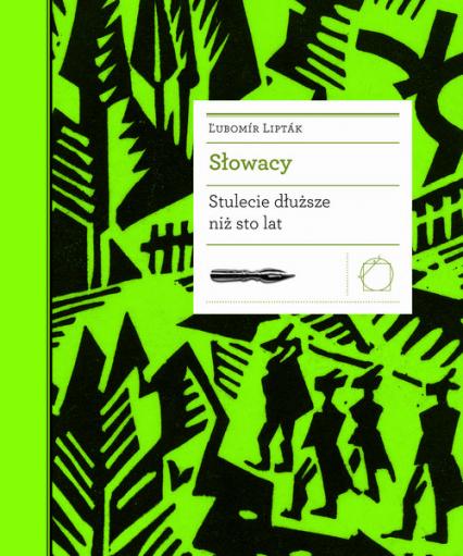 Słowacy Stulecie dłuższe niż sto lat - Lubomír Liptak   okładka