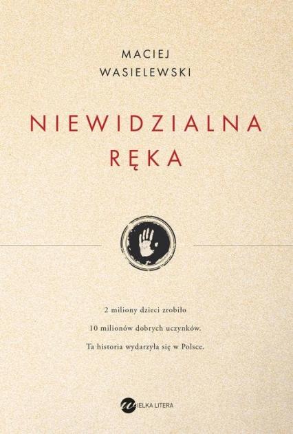 Niewidzialna ręka - Maciej Wasielewski | okładka