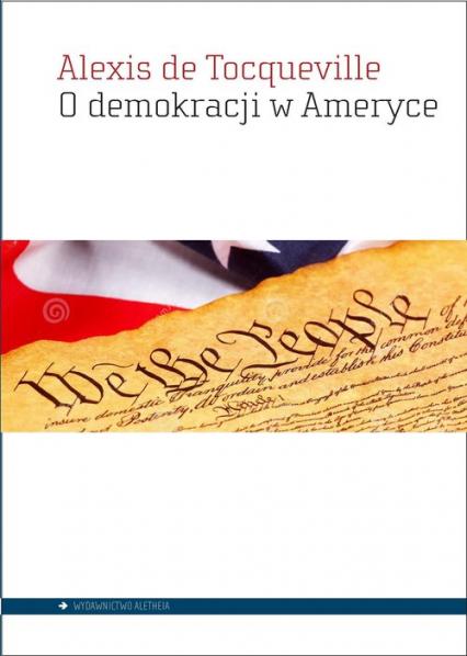 O demokracji w Ameryce - Tocqueville, Alexis de   okładka