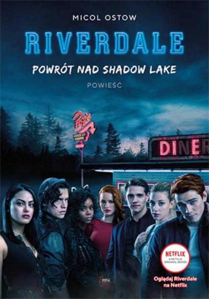 Riverdale Tom 2 Powrót nad Shadow Lake - Micol Ostow   okładka