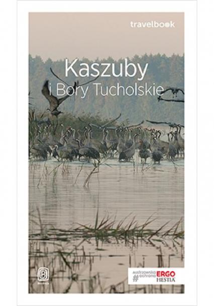 Kaszuby i Bory Tucholskie Travelbook - Flaczyńska Malwina, Flaczyński Artur | okładka