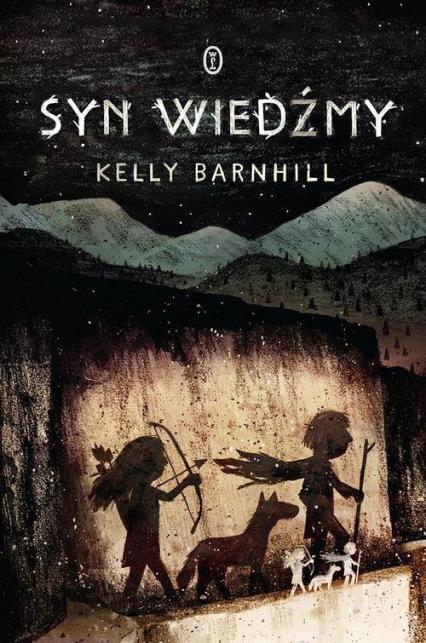 Syn wiedźmy - Kelly Barnhill | okładka