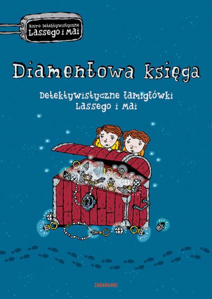 Diamentowa księga Detektywistyczne łamigłówki Lassego i Mai - Martin Widmark | okładka
