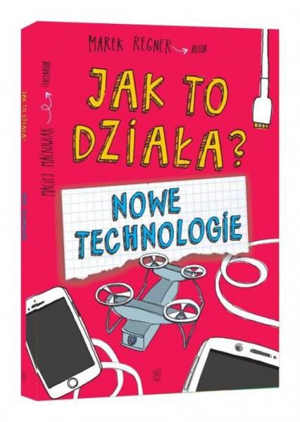 Jak to działa? Nowe technologie - Marek Regner | okładka