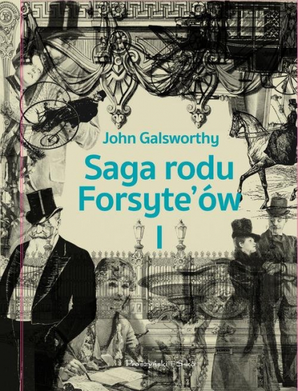 Saga rodu Forsyte`ów Tom 1 Posiadacz - John Galsworthy | okładka
