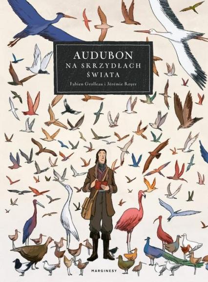Audubon Na skrzydłach świata - Grolleau Fabien, Royer Jérémie | okładka