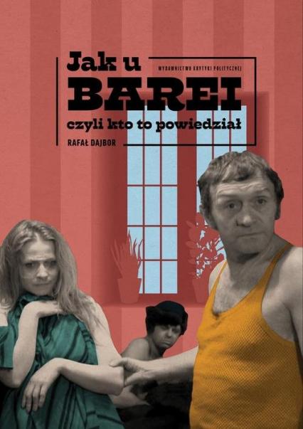 Jak u Barei, czyli kto to powiedział - Rafał Dajbor   okładka