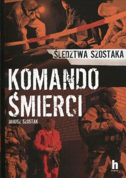 Komando Śmierci - Janusz Szostak | okładka