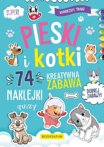 Magiczny Świat Pieski i kotki 74 naklejki   -  | okładka
