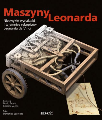 Maszyny Leonarda Niezwykłe wynalazki i tajemnice rękopisów Leonarda da Vinci - Laurenza Domenico, Taddei Mario, Zanon Edoard | okładka