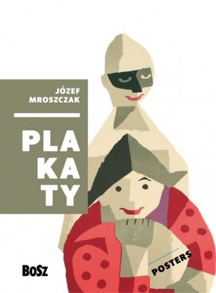 Mroszczak Plakaty Posters - Józef Mroszczak   okładka